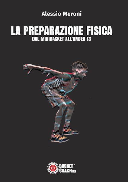 https://www.basketmarche.it/immagini_articoli/06-08-2020/preparazione-fisica-minibasket-under-vendita-libro-alessio-meroni-600.jpg