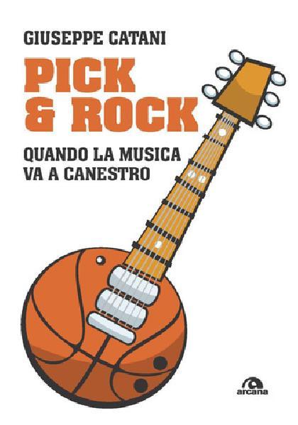 https://www.basketmarche.it/immagini_articoli/28-10-2020/vendita-libro-pick-rock-quando-musica-canestro-scritto-giuseppe-catani-600.jpg